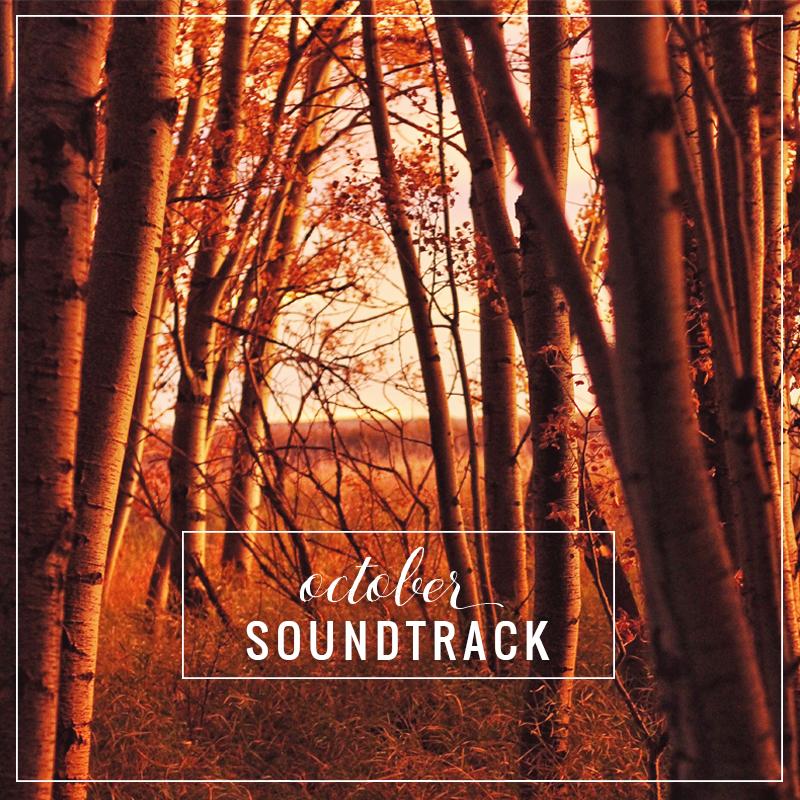 October Soundtrack // JustineCelina.com